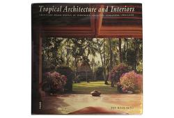 Tropical Architecture and Interiors by Tan Hock Beng